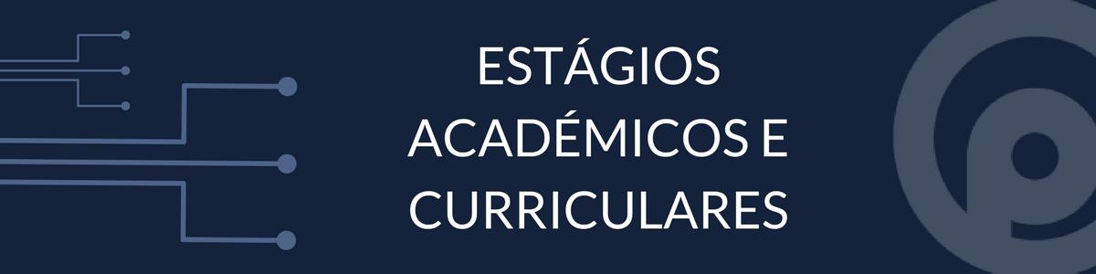 estagios academicos e curriculares